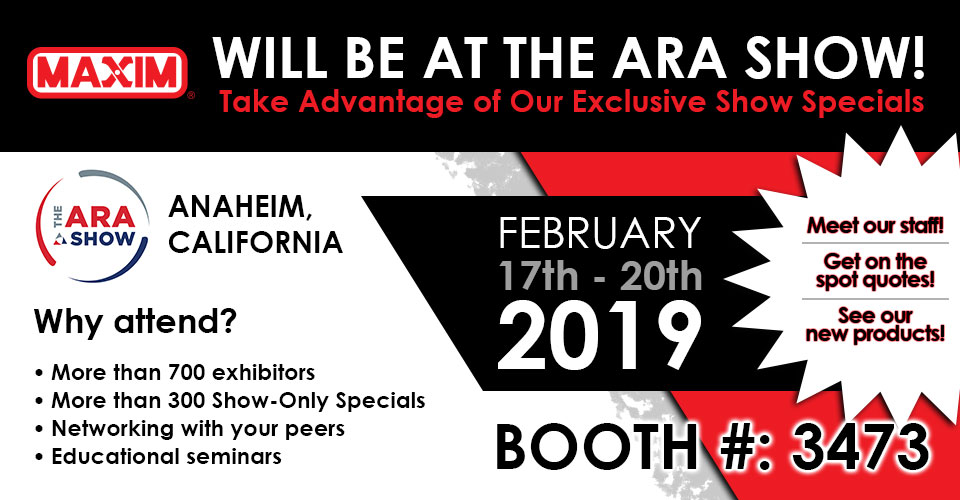 Maxim will be at the ARA show February 17th - 20th in Anaheim, California